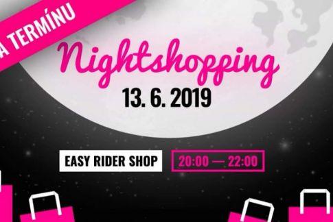 Nightshopping 13.6 poprvé v EASY RIDERu!